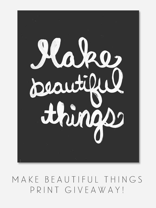 Make Beautiful Things Print