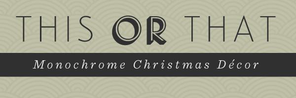 Monochrome Christmas Decor