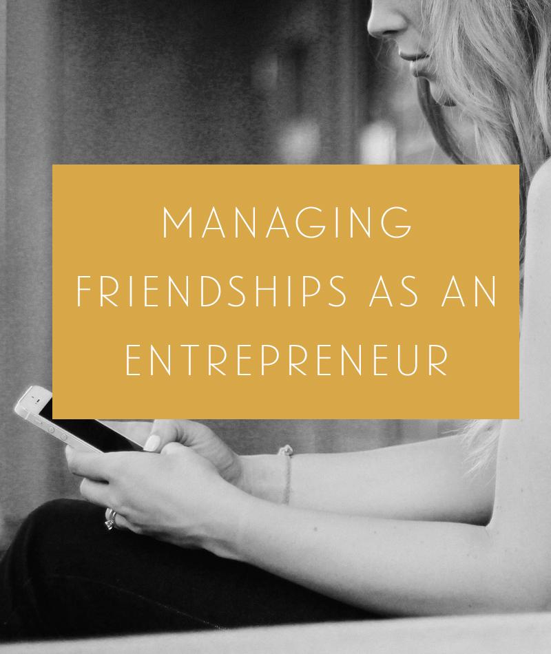 Friendships & Entrepreneurship