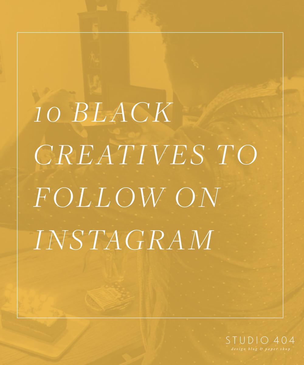 Black Creatives to Follow on Instagram - Studio 404 Blog