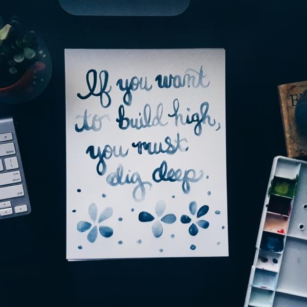 You Must Dig Deep Watercolor Original