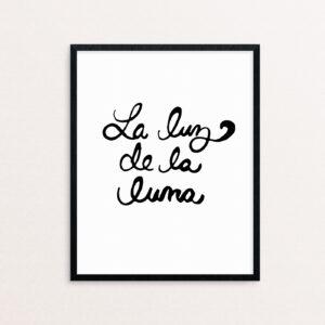 La Luz de La Luna Black Handlettered Print