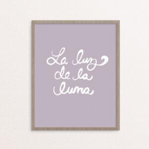 La Luz de La Luna Lavender Handlettered Print