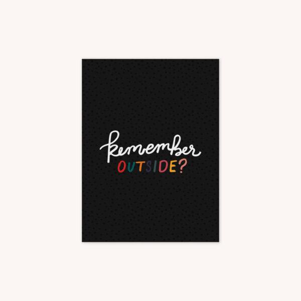 Remember Outside handlettered in multiple colors on a black polka dot background