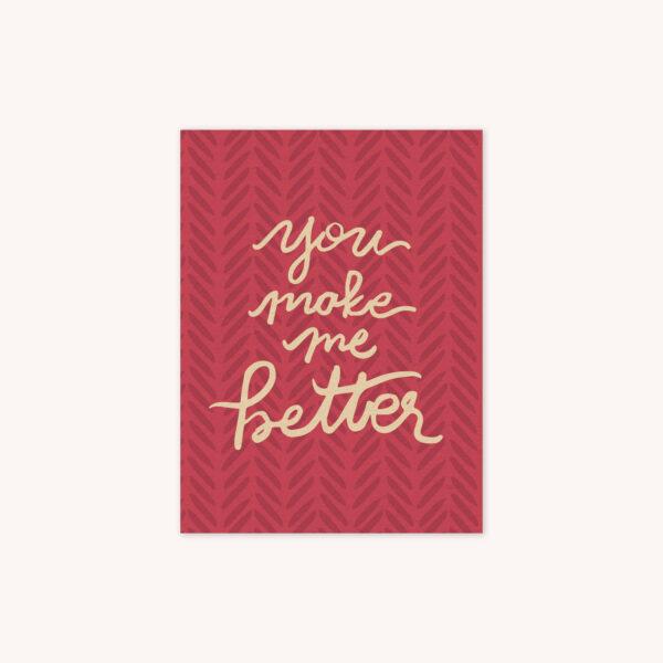You Make Me Better Handlettered in Creme on Rose Patterned Background