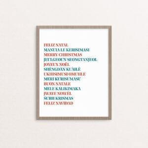 Feliz Natal - Portuguese Manuia le Kerisimasi - Samoan jeulgeoun seongtanjeol - Korean Heri ya Krismasi, Krismasi njema - Swahili Joyeux Noël - French Shèngdàn kuàilè - Mandarin uKhisimusi oMuhle- Zulu Meri Kurisumasu - Japanese Merry Christmas - English Buon Natale - Italian Mele Kalikimaka - Hawaiian Jwaye Nowèl - Haitian Creole Feliz Navidad - Spanish